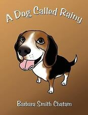 A Dog Called Rainy by Barbara Smith Chatam (2005, Paperback)