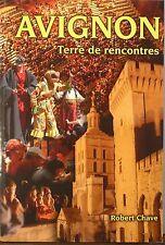 Robert Chave, Avignon terre de rencontres - World FREE Shipping*