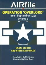 AIRFILE: OPERATION OVERLORD V2 USAAF MIGHTY 8th AF 9th AF P-51 P-47 B-17 C-47
