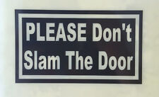 """PLEASE DON'T SLAM THE DOOR"" sticker decal sign uber lyft DOOR window glass car"