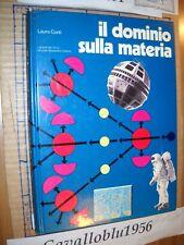 LIBRO - IL DOMINIO SULLA MATERIA - L. CONTI - 1° ED. MONDADORI 1973 - C.NUOVO MA