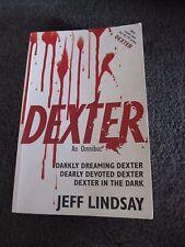 DEXTER...3 novels by Jeff Lindsay...Dearly Devoted & Darkly Dreaming+....Dexter