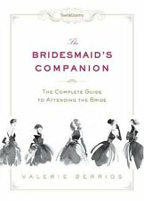Town & Country The Bridesmaids Companion: The Com