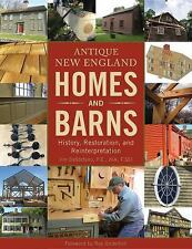 Antique New England Homes & Barns: History, Restoration, and Reinterpretation (H
