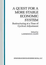 A Quest for a More Stable World Economic System : Restructuring at a Time of...