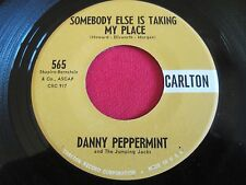 OLDIES 45 - DANNY PEPPERMINT - SOMEBODY ELSE IS TAKING MY PLACE- CARLTON 565 VG+