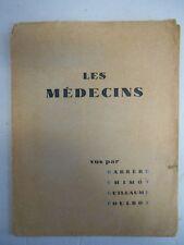 Les médecins vus par Chimot , Poulbot , Barrère , Guillaume .
