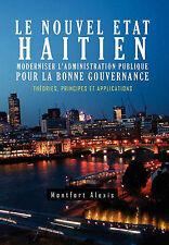 Le Nouvel Etat Haitien: Moderniser L'Administration Publique Pour la Bonne Gouve