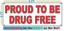 PROUD TO BE DRUG FREE Banner Sign NEW LARGER SIZE Best Quality for the $$$