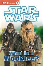 DK Readers Level 1: What Is a Wookiee? (Star Wars) by Laura Buller (2015, PB)