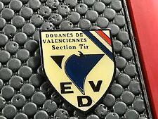 BIG PINS PIN BADGE ARMEE MILITAIRE DOUANES DE VALENCIENNES SECTION TIR