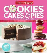 Taste of Home Cookies, Cakes and Pies : 368 All-New Recipes (2016, Paperback)