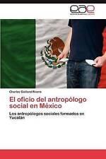 USED (LN) El oficio del antropólogo social en México: Los antropólogos sociales