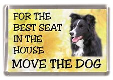 "Border Collie Dog Fridge Magnet No.1.  ""For the Best Seat ......"" by Starprint"