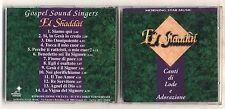 Cd EL SHADDAI Gospel Sound Singers Canti di Lode e Adorazione Musica cristiana