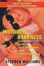 NEW Invisible Darkness: The Horrifying Case of Paul Bernardo and Karla Homolka