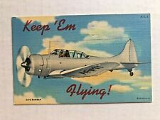 1940's WWII Army Dive Bomber Plane Postcard-- Keep em Flying!