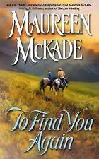 To Find You Again (Berkley Sensation) McKade, Maureen Mass Market Paperback