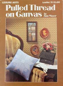 Pulled Thread on Canvas Leisure Arts 75 Needlepoint Needlework by Ann Meyer
