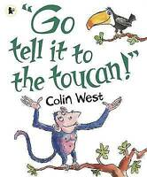 Go Tell It to the Toucan, West, Colin, Very Good Book