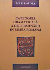MARIA ALDEA categoria gramaticala a determinarii in limba romana 2006 ROUMANIE+