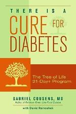 There Is a Cure for Diabetes: The Tree of Life 21-Day+ Program, Gabriel Cousens,