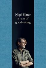 A Year of Good Eating: The Kitchen Diaries III by Nigel Slater Hardback 2015 NEW