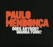 Paulo Mendonca - Does Anybody Wanna Funk?  (2013)  CD Neu