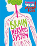 Izzi Howell-The Bright And Bold Human Body: The Brain And Nervous Sys BOOK NUOVO