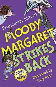 Moody Margaret Strikes Back by Francesca Simon (Paperback)