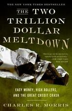 The Two Trillion Dollar Meltdown: Easy Money, High Rollers, and the-ExLibrary