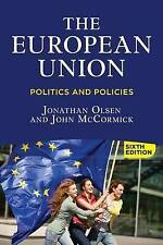 The European Union: Politics and Policies by Jonathan Olsen, John McCormick...