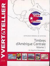 Catalogue des Timbres d'Amérique Centrale Vol 1 de Anguilla à Grenadines 2016