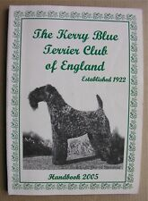 2005 THE KERRY BLUE TERRIER CLUB OF ENGLAND HANDBOOK Breed Standard Kennel Ads