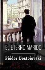 El Eterno Marido by Fyodor Dostoevsky (2013, Paperback)
