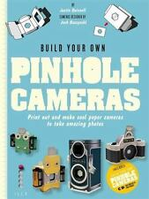 Build Your Own Pinhole Camera: A Complete Guide to Making your Own Camera and
