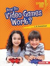 How Do Video Games Work? by L. E. Carmichael (2015, Hardcover)