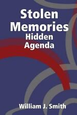 Stolen Memories : Hidden Agenda by William J. Smith (2014, Paperback)