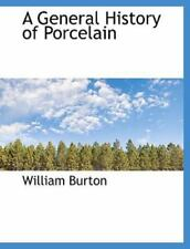 General History of Porcelain: By William Burton