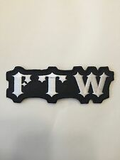 FTW Black and White Embroidered Patch Iron on or Sew on