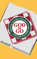 God To Go: Delivering a Portable Celebration of Faith, Inspiration, And Grace  V
