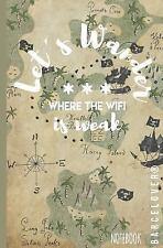Lets Wander Where the Wifi Is Weak. Notebook (travel, University, Office,...