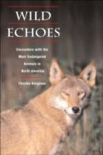Wild Echoes: Encounters with the Most Endangered Animals in North America