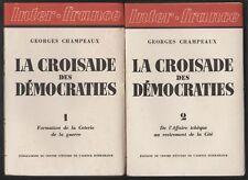 La Croisade des Démocraties.Tomes 1&2 /Georges Champeaux. 1res Editions 1941-43