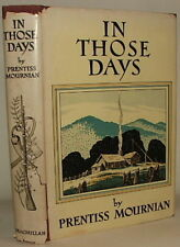 In Those Days. by Prentiss (Una) Mournian. 1939 1st edition in DJ