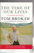 THE TIME OF OUR LIVES -FORMER NBC NEWS ANCHOR TOM BROKAW SIGNED 1ST/1ST