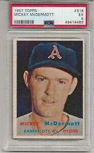 1957 TOPPS #318 MICKEY MCDERMOTT, PSA 5 EX,  KANSAS CITY A'S, FRESHLY GRADED