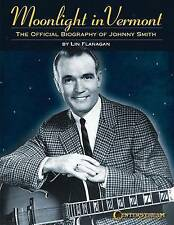 Moonlight in Vermont: Official Biography Johnny Smith by Lin Flanagan, paperback