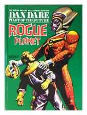 Dan Dare, pilot of the future: Rogue planet  sixth deluxe collector's edition...