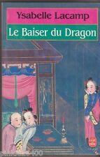 Le Baiser du dragon .Ysabelle Lacamp . Chine , aventure,érotisme . poche 1988 .